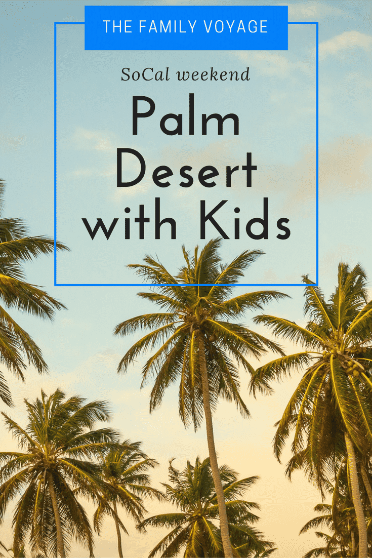 Palm Desert with kids