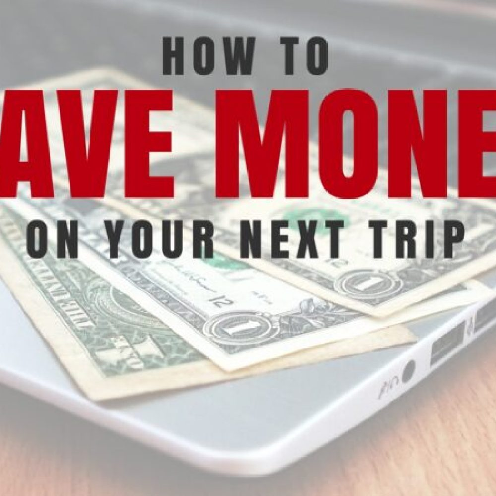 Our favorite resources to save money on travel