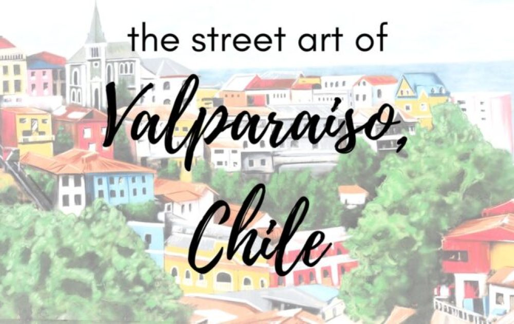 The best FREE walking tour of Valparaiso street art, history and culture