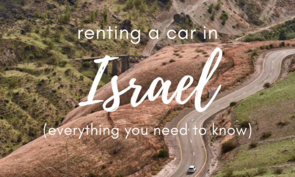 10 things you NEED to know before renting a car in Israel