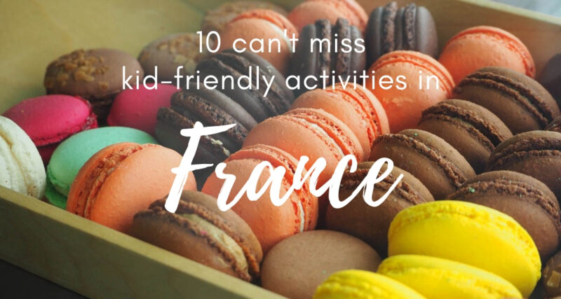 Top 10 things to do in France with kids... including eating your weight in macarons #France #desserts #foodietravel #familytravel