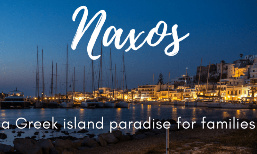 Naxos with kids: your complete travel guide