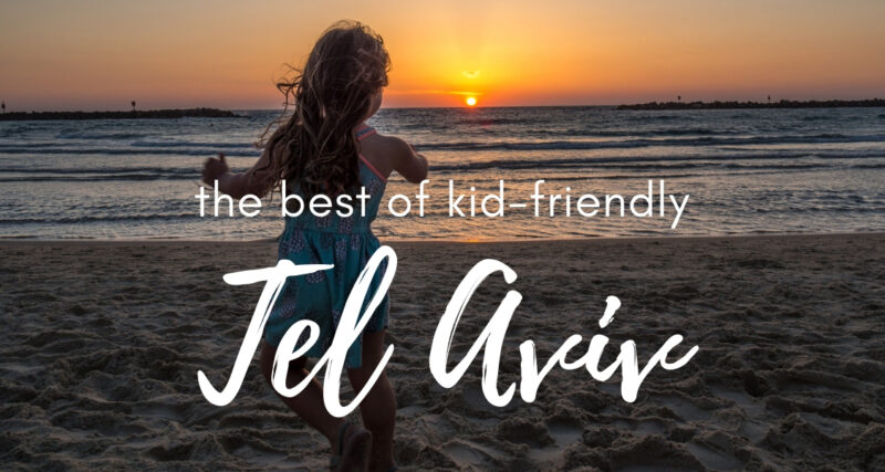Your ultimate guide to visiting Tel Aviv with kids