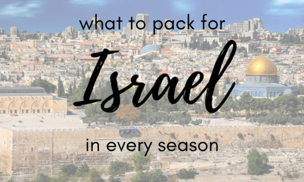 Your Israel packing list: a season-by-season guide
