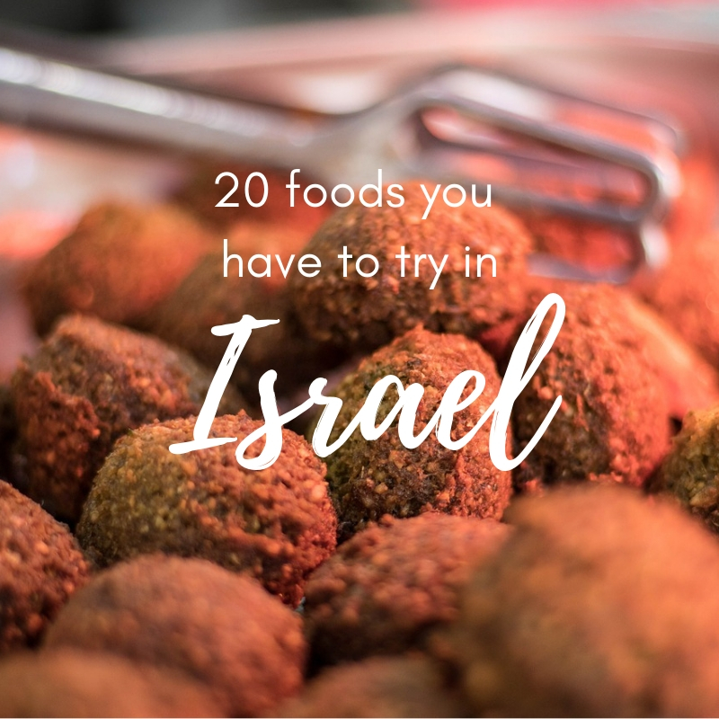 20 traditional (and not-so-traditional) Israeli foods you have to try