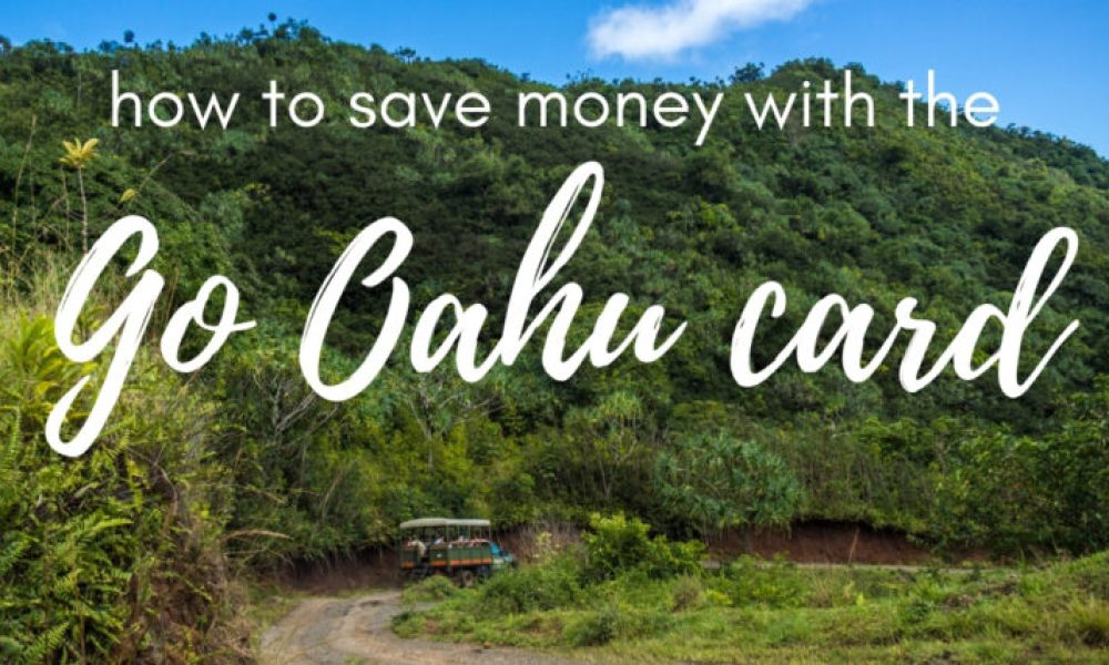 Go Oahu card review: getting the most bang for your buck