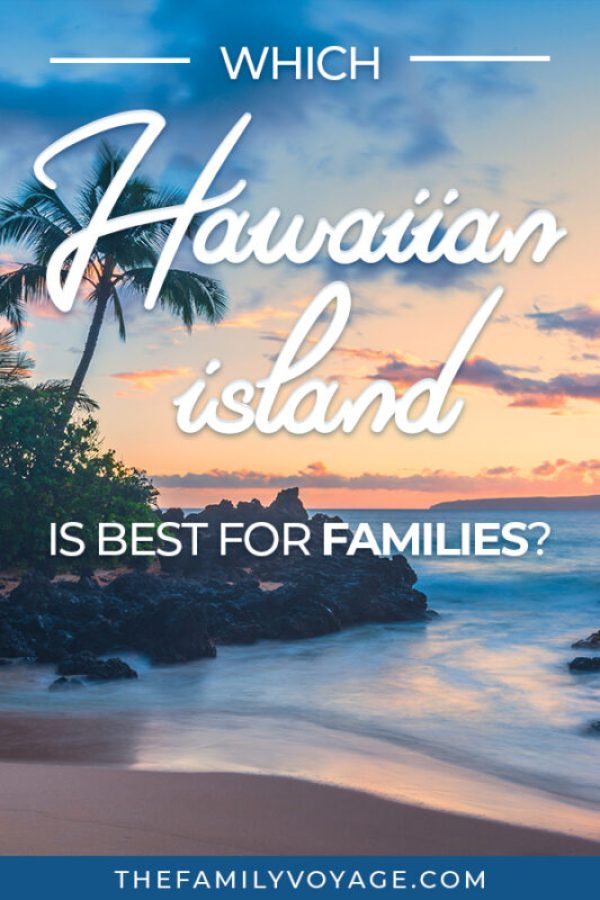 What's the best Hawaiian island for families? - The Family