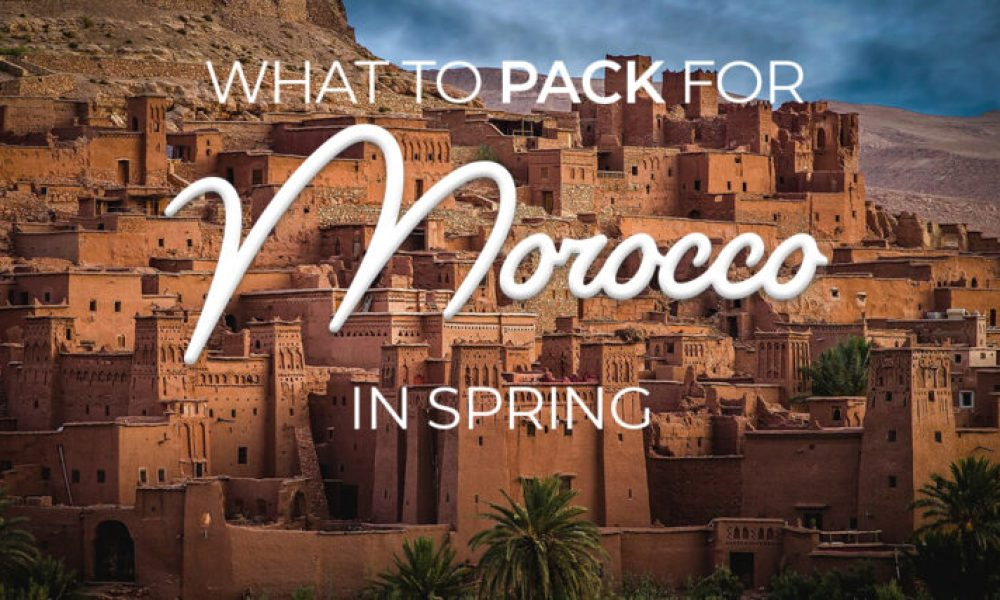 Get the scoop on what to wear in Morocco in Spring