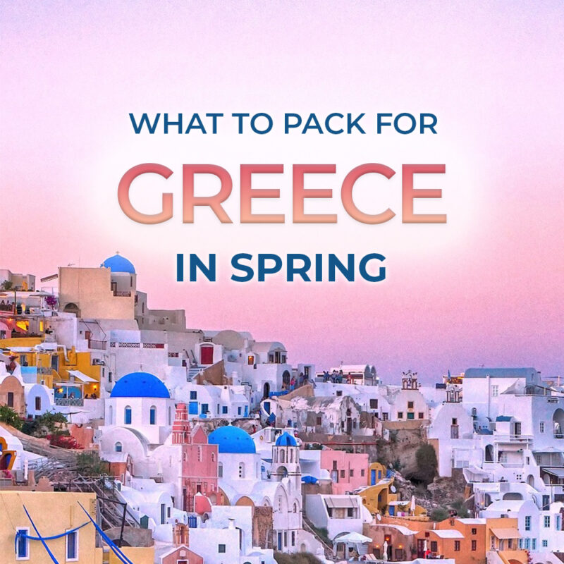 Wondering what to wear in Greece in April and May? We've got your complete Greece packing list for spring, from clothes to shoes to other essentials! #Greece #packinglist #travel