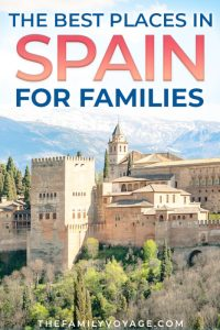 Spain with kids: where to go, what to do and more!