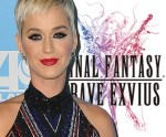 Global Superstar Katy Perry Joins The Ranks In Hit Mobile Role Playing Game (RPG) Game FINAL FANTASY BRAVE EXVIUS
