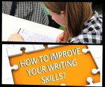 Nothing Instills Fear Like Being Asked To Compose An Article, A Blog Or An Essay: 8 Tips on How to Improve your Writing Skills