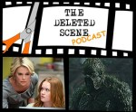 LIVE NOW: Latest Episode Of The Deleted Scene Podcast – Kristian, Caley, Meli + Matt Discuss The Latest News and Reviews