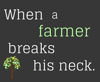 This Is What Happens When A Farmer Breaks His Neck