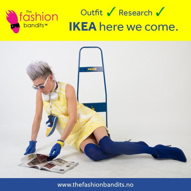The Fashion Bandits are going to IKEA!