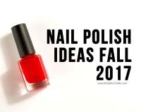 Ideas: Nail Polish Fall 2017 | The Fashion Folks