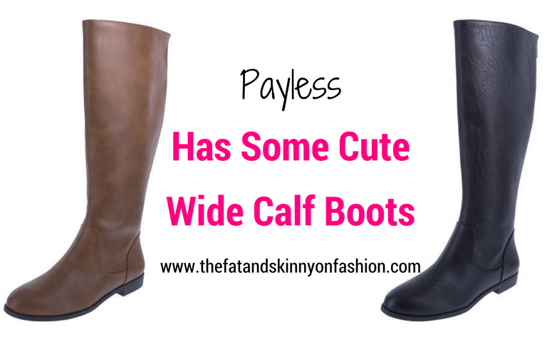 Payless Has Some Cute Wide Calf Boots - The Fat and Skinny on Fashion