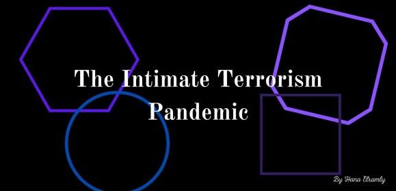 The Intimate Terrorism Pandemic
