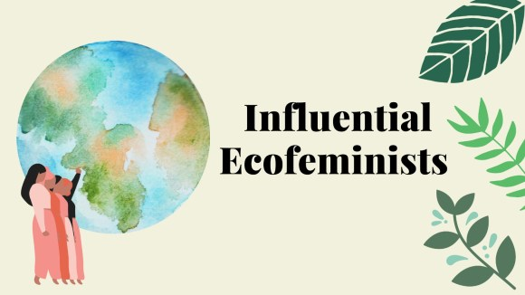 Influential Ecofeminists
