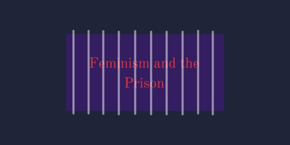 Feminism and the Prison