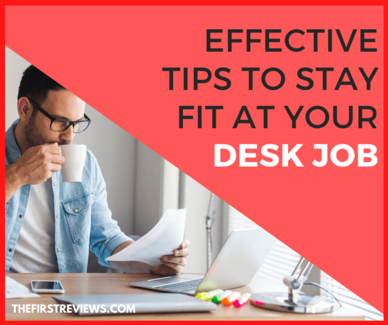 Effective Tips to Stay Fit at Your Desk Job