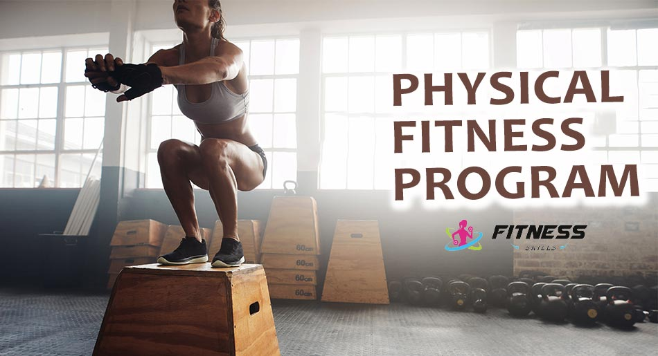 Physical Fitness Program 6 types of exercises