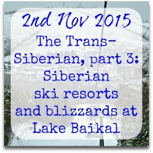 021115=trans-siberian-3-krasnoyarsk-ski-resort-blizzards-lake-baikal