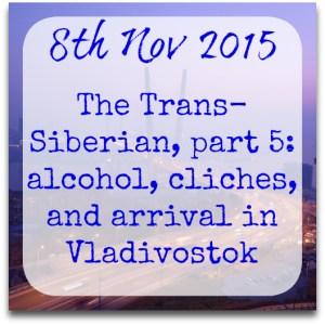 080115-trans-siberian-5-alcohol-cliches-vladivostok