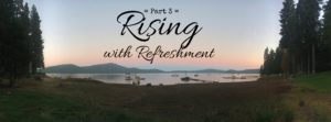 Rising with refreshment