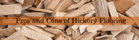Best Pros and Cons of Hickory Flooring - TheFlooringLady