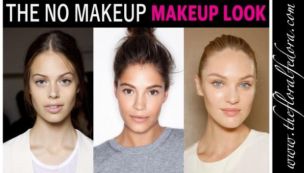 The No Makeup Makeup Look