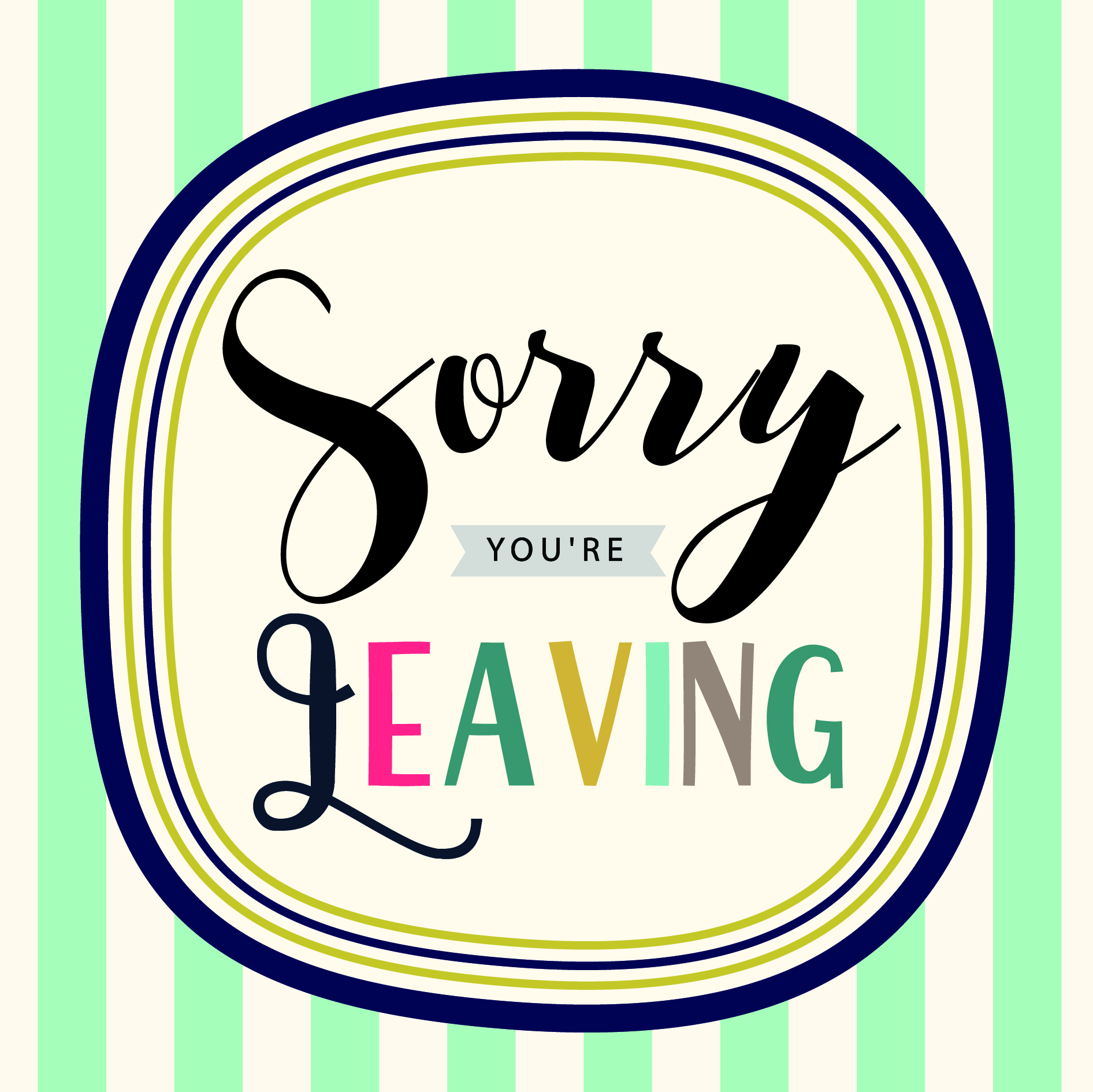 Sorry You Re Leaving