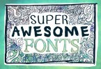 Super Awesome Fonts [13 Fonts] | The Fonts Master
