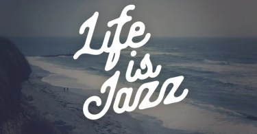 Life Is Jazz [1 Font] | The Fonts Master