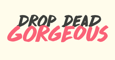 Drop Dead Gorgeous [1 Font]