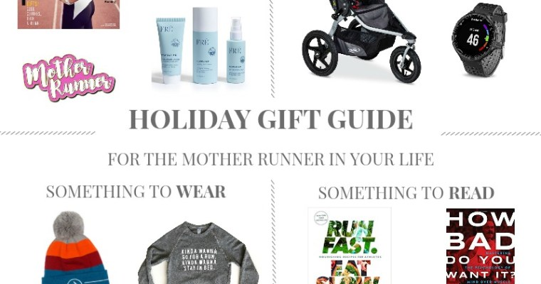 Holiday Gift Guide: For the Mother Runner in Your Life