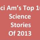 Scientific American's Top Ten Science Stories of 2013