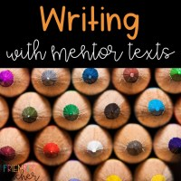 Writing with Mentor Texts