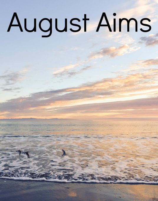 August Aims