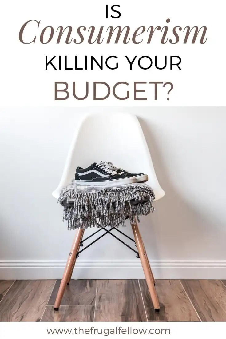 Consumerism is a key part of our society. But is consumerism actually killing your budget?