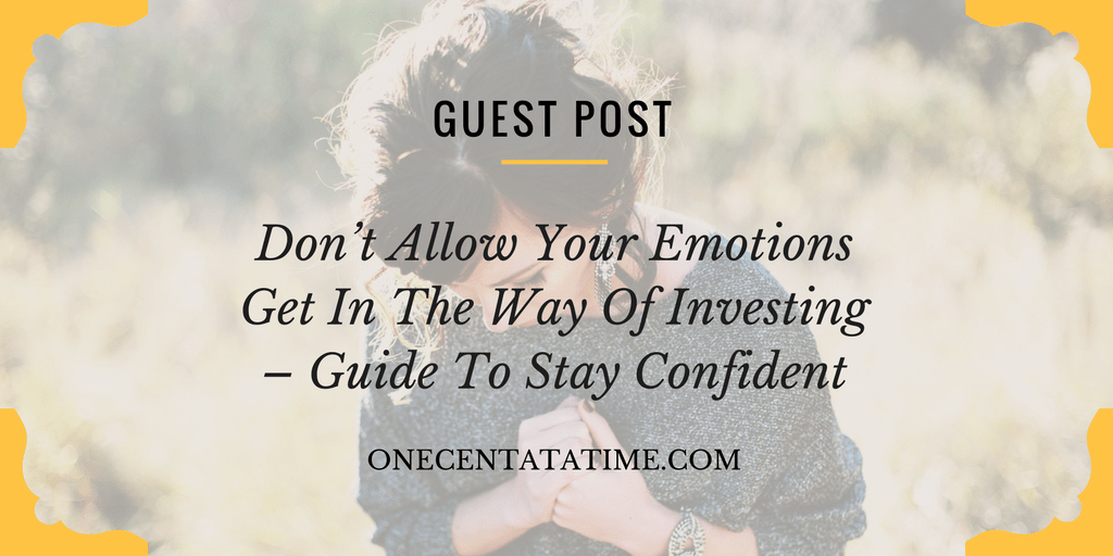 Emotions and Investing – Guide to stay confident