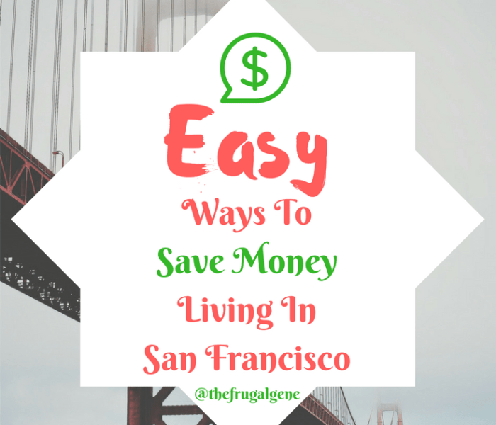 Easy Ways To Save Money In San Francisco