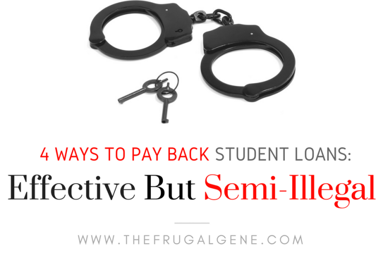 4 ways to pay back student loans: effective but semi-illegal