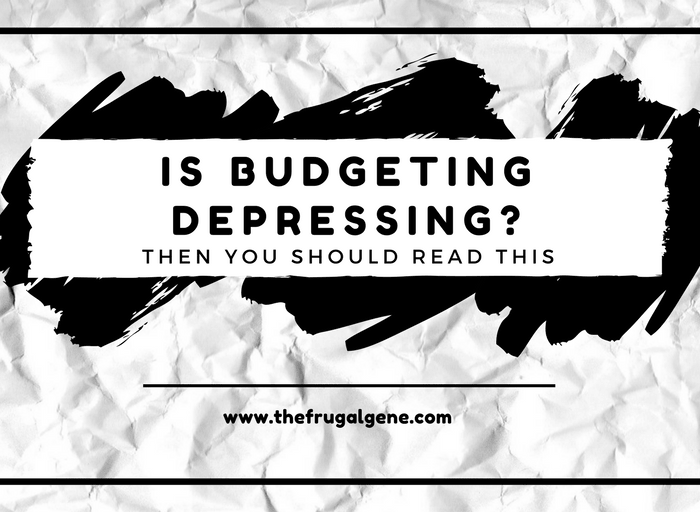 Budgeting Is Depressing? Then You Should Read This…