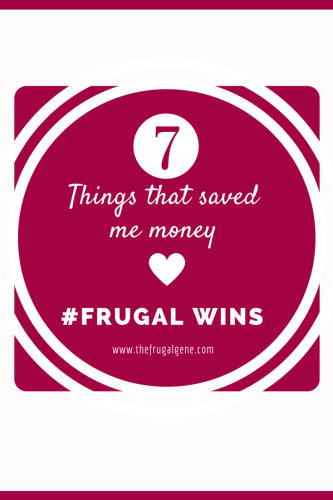 7 Frugal Wins (But No Fails Yet Because I Am Awesome)
