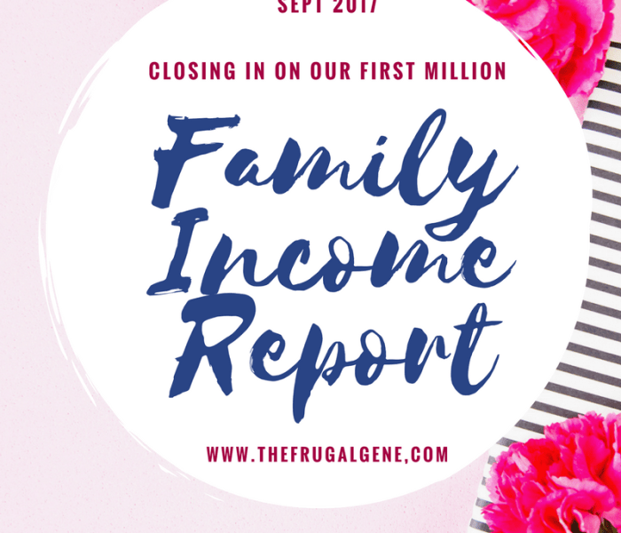 September 2017 – Family Income Report (+$70,820 Net Worth Jump)