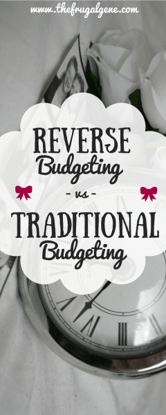 The Reverse Budgeting Method vs Traditional Budgeting