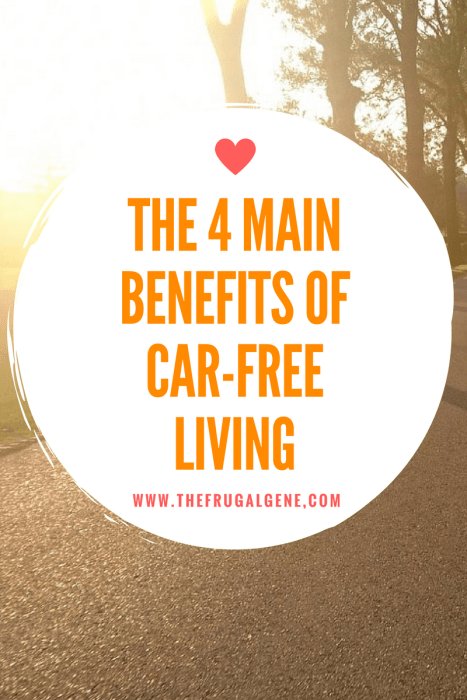 The 4 Main Benefits Of Car-Free Living