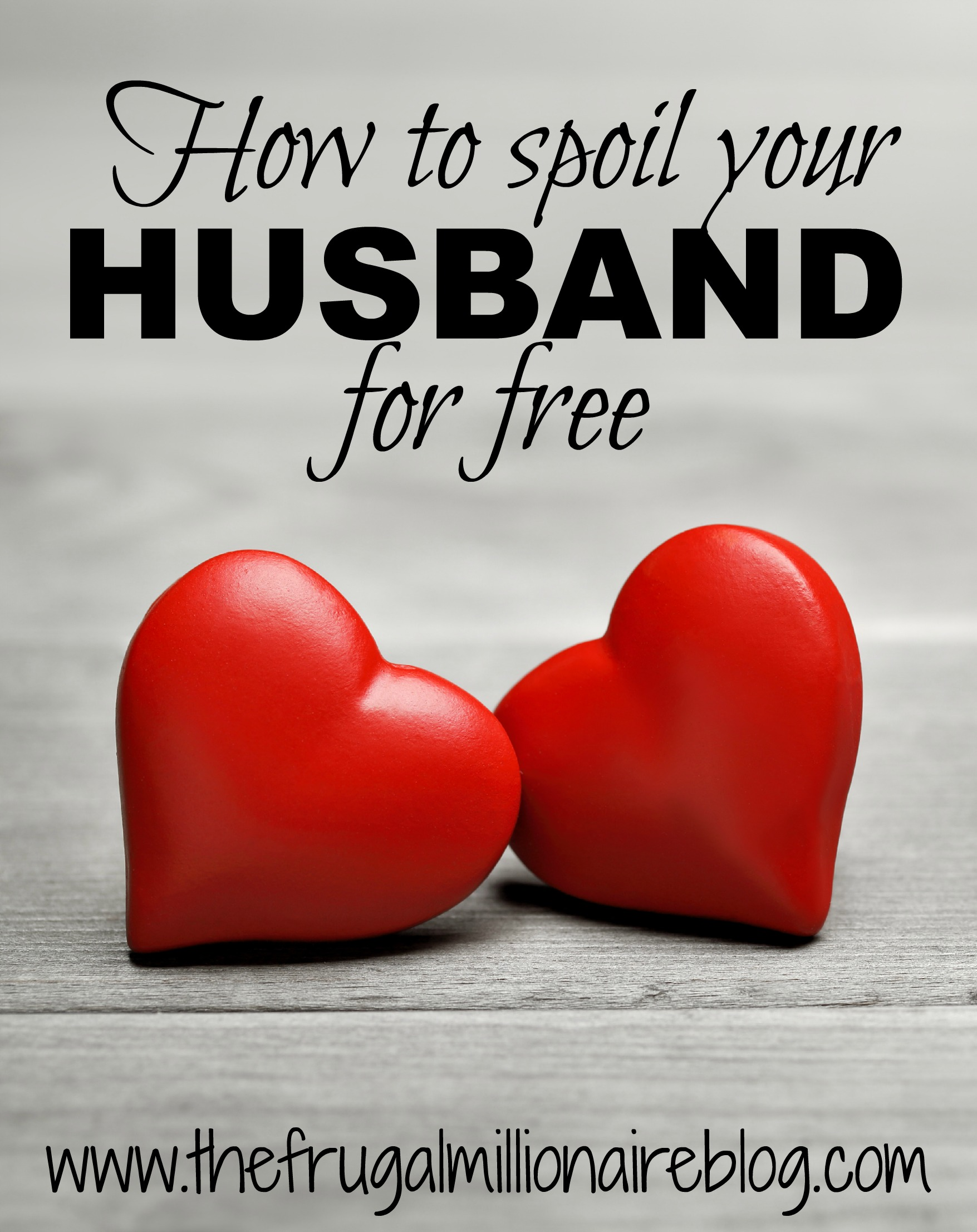 How to Spoil Your Husband without Spending Money - the