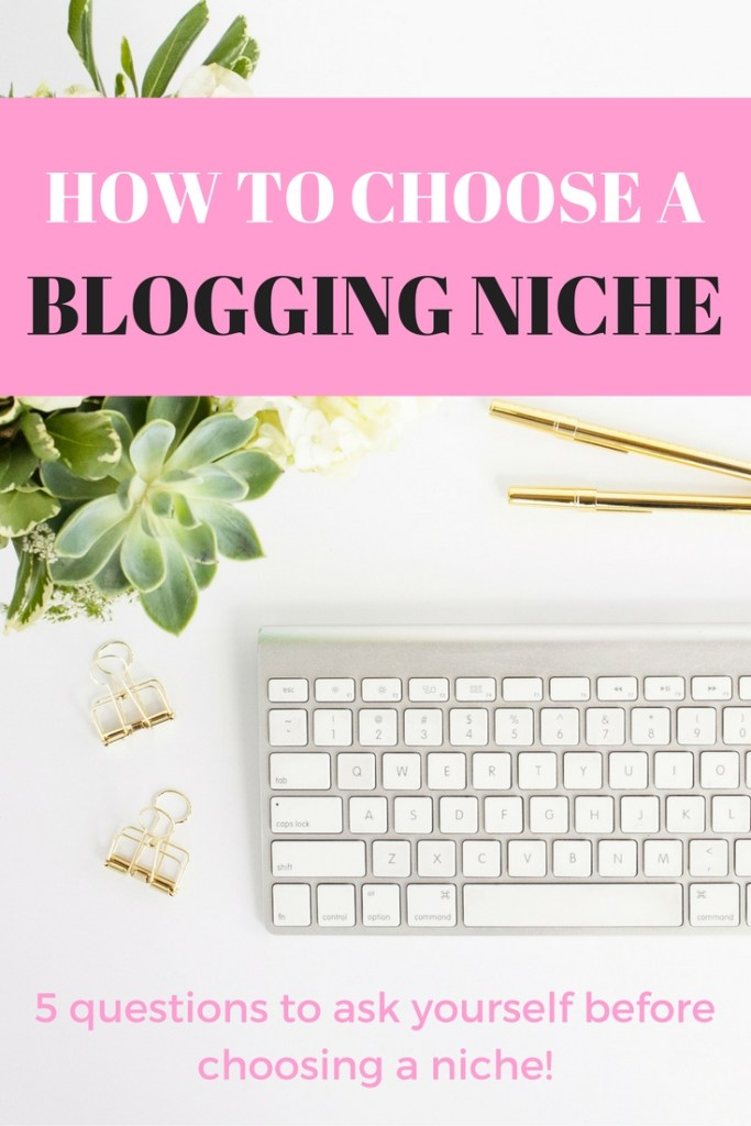 How to choose a blogging niche. Thinking of starting a blog but not quite sure what you should write about? Ask yourself these five questions to help you choose the perfect niche for your blog!